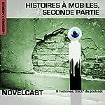 Histoires à mobiles : Seconde partie (Collection Novelcast) | Stéphane Chamak,Frédéric Müller,Sonia Quémener,Max Joseph, Palimpseste