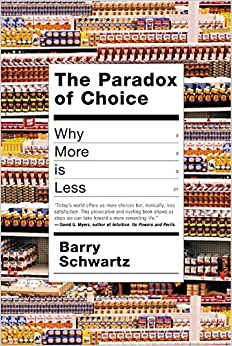 The paradox of choice why more is less barry schwartz for Less is more boek