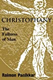 Christophany: The Fullness Of Man (Faith Meets Faith Series)
