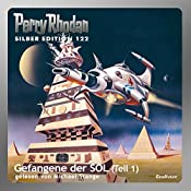 Gefangene der SOL - Teil 1 (Perry Rhodan Silber Edition 122) | Kurt Mahr, William Voltz, Clark Darlton