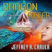 Dragon Rigger: Star Rigger, Book 3 | Jeffrey A. Carver