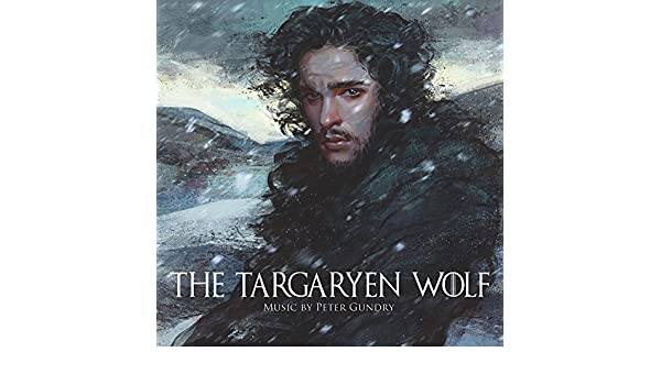 The Targaryen Wolf (Original Soundtrack) Game of Thrones by