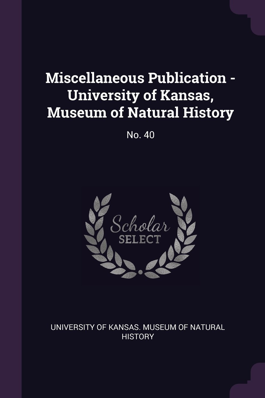 Miscellaneous Publication - University of Kansas, Museum of Natural History: No. 40 PDF