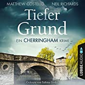 Tiefer Grund (Cherringham-Krimi 1) | Matthew Costello, Neil Richards