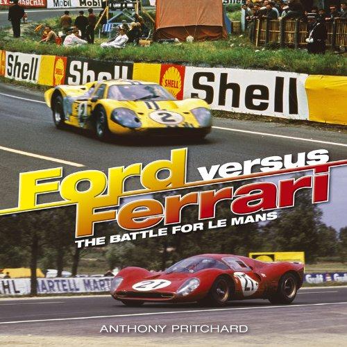 Ford Versus Ferrari The Battle For Le Mans Pritchard Anthony 9781844259304 Amazon Com Books