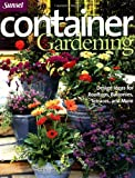 Container Gardening, Editors of Sunset Books, 0376032081