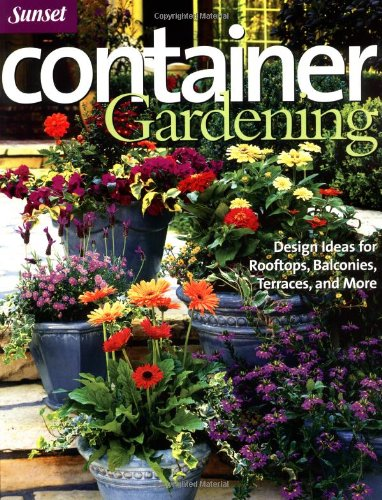 Cheap  Container Gardening: Design Ideas for Rooftops, Balconies, Terraces, and More (Sunset Series)