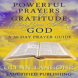 Powerful Prayers of Gratitude to Bring You Closer to God