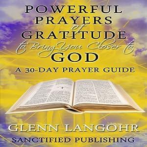 Powerful Prayers of Gratitude to Bring You Closer to God Audiobook