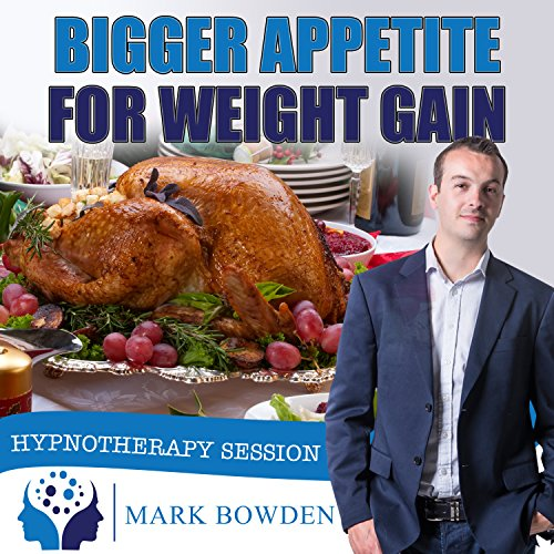 Bigger Appetite For Weight Gain Hypnosis CD - If you want to increase the...