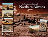 A Journey Through Northern Arizona, Victoria Clark, 0764330101