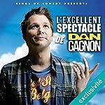 L'excellent Spectacle de Dan Gagnon | Daniel Gagnon