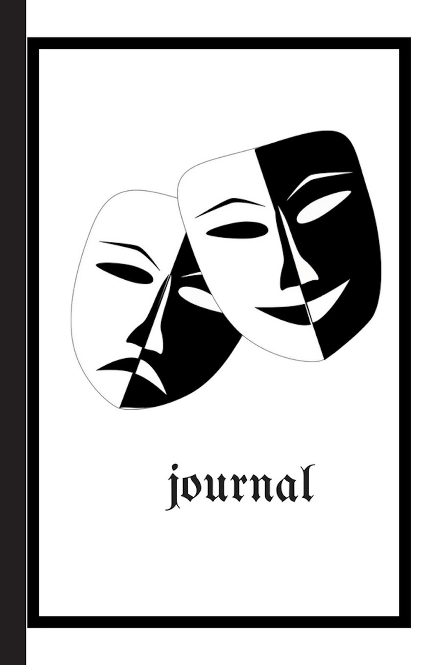 Read Online Journal: 6 X 9 Blank Lined Journal Notebook, Comedy and Tragedy Drama Masks, Gift for Actors, Actresses, Students, Teachers, Scholars ebook