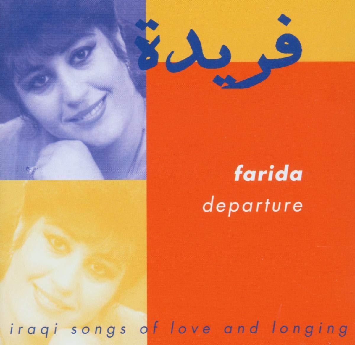 Farida Departure Iraqi Songs Of Love And Longing Amazon Com Music