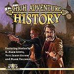 High Adventure History | D. Alan Lewis,Teel James Glenn,Mark Gelineau