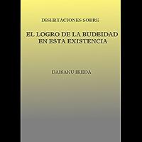 """Disertaciones sobre """"El logro de la Budeidad en esta existencia"""""""
