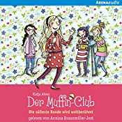 Die süßeste Bande wird weltberühmt (Der Muffin-Club 6) | Katja Alves