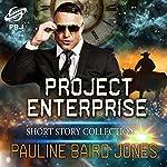 Project Enterprise: The Short Stories | Pauline Baird Jones