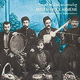 Nostalgique Arménie (Chants damour, despoir, dexil et improvisations 1942 - 1952)