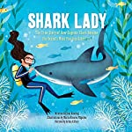 Shark Lady: The True Story of How Eugenie Clark Became the Ocean's Most Fearless Scientist | Jess Keating