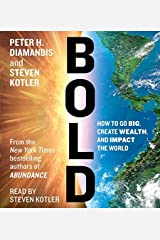 By Peter H. Diamandis - Bold: How to Go Big, Make Bank, and Better the World (Unabridged) (2015-02-18) [Audio CD] Audio CD
