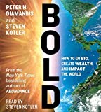 img - for By Peter H. Diamandis - Bold: How to Go Big, Make Bank, and Better the World (Unabridged) (2015-02-18) [Audio CD] book / textbook / text book