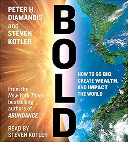 image for By Peter H. Diamandis - Bold: How to Go Big, Make Bank, and Better the World (Unabridged) (2015-02-18) [Audio CD]