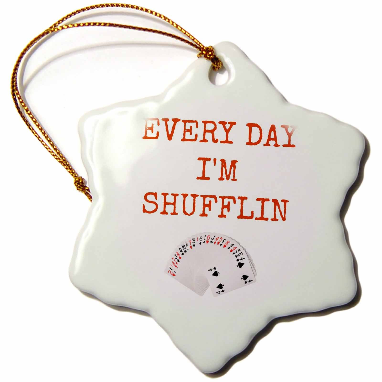 3dRose every day im shufflin, picture of deck of cards, orange lettering - Snowflake Ornament, Porcelain, 3-inch (orn_172350_1)