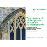 The Legacy of 25 Scripture Verses on Parliament Hill: Canadian History With New Eyes