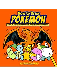 How to Draw Pokemon: Learn to Draw Your Favourite Pokemon Go Characters