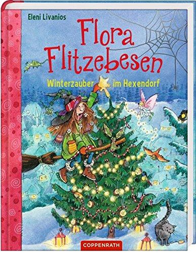 Flora Flitzebesen (Bd. 5): Winterzauber im Hexendorf Gebundenes Buch – 25. September 2018 Eleni Livanios Coppenrath 3649624559 Jahreszeiten: Winter
