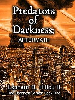 Predators of Darkness: Aftermath by [Hilley II, Leonard D.]