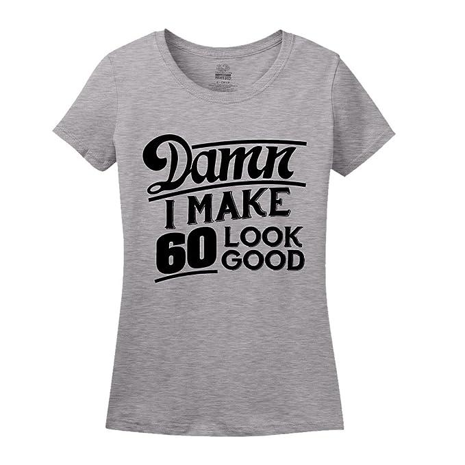 81baa408 Damn I Make 60 Look Good 60th Birthday Shirt Athletic Heather Small
