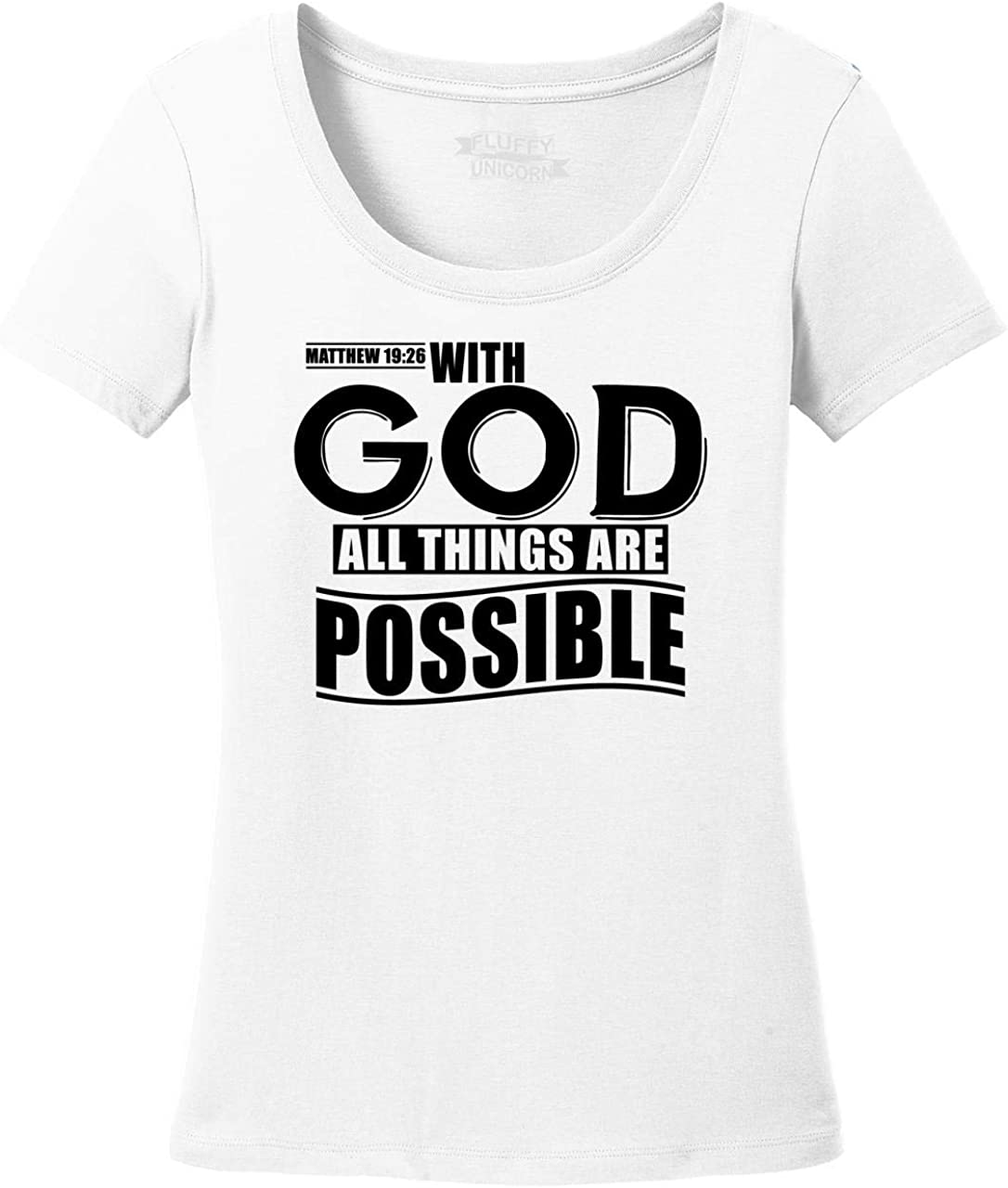 Comical Shirt Ladies with God All Things are Possible Scoop Tee