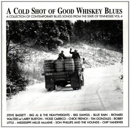 Cold Shot of Good Whiskey: a Collection of Contemporary Blues Songs V.4 by Various - Good Whiskey Shots