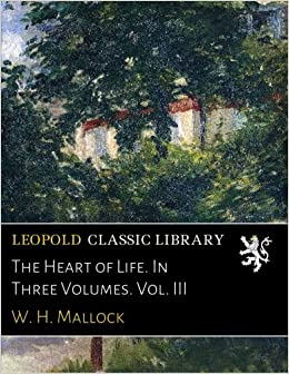 The Heart of Life. In Three Volumes. Vol. III
