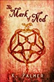 The Mark of Nod, K. Palmer, 1605637238
