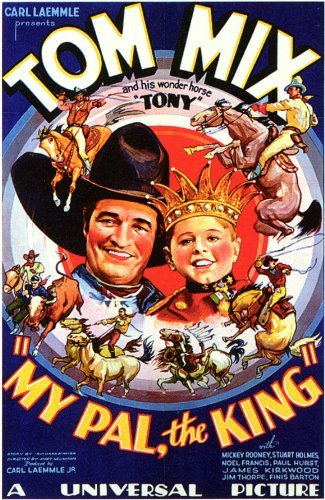 My Pal, the King (1932) Tom Mix Movie Poster Replica