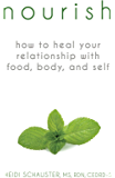 Nourish: How to Heal Your Relationship with Food, Body, and Self