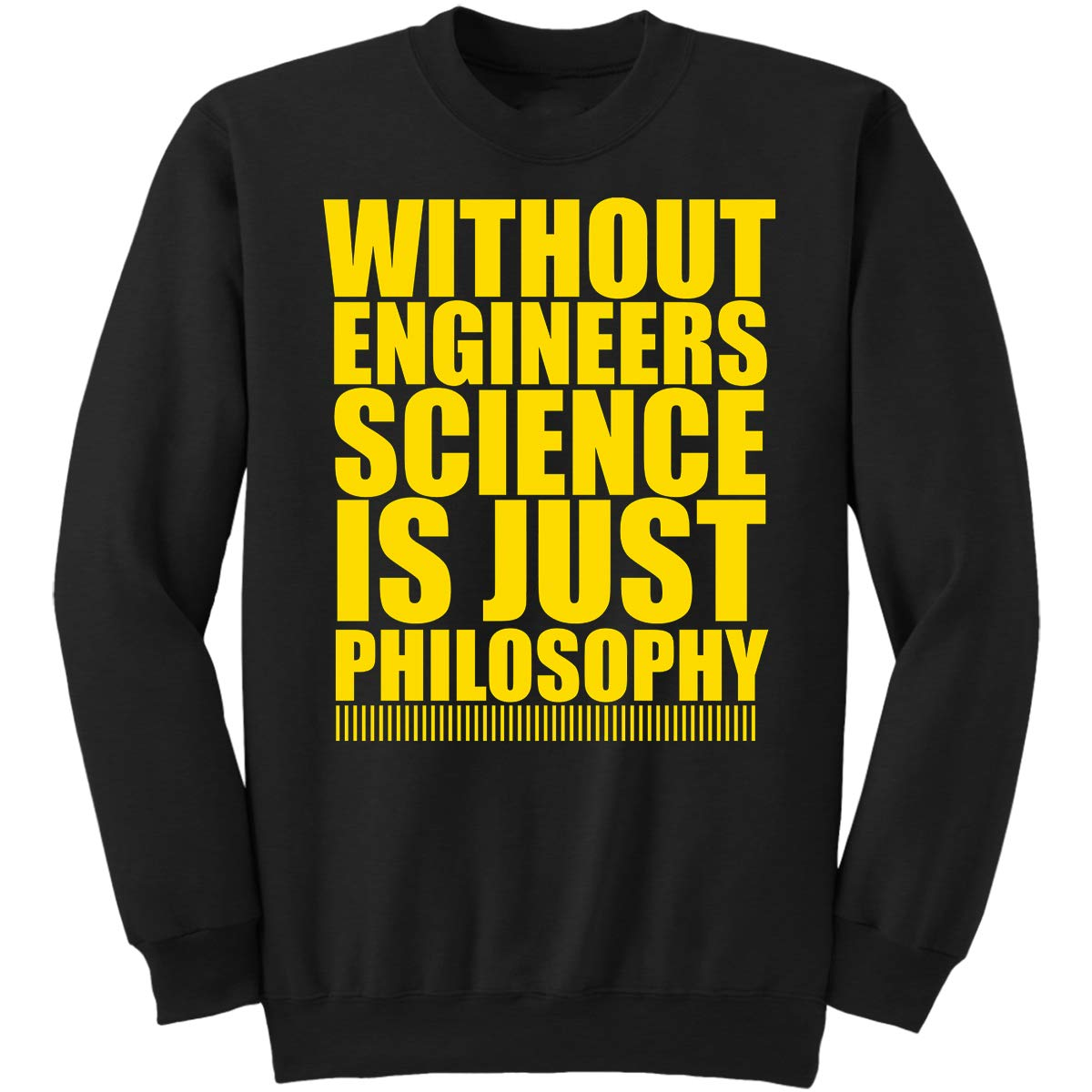 DoozyGifts99 Without Engineers Science is Just Philo Sweatshirt