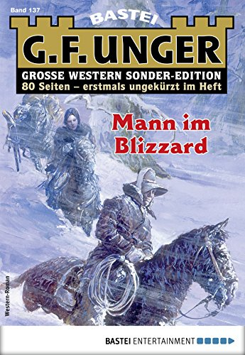 G. F. Unger Sonder-Edition 137 - Western: Mann im Blizzard (German Edition)