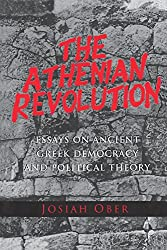The Athenian Revolution: Essays on Ancient Greek Democracy and Political Theory