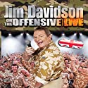 Jim Davidson On The Offensive Live Performance by Jim Davidson Narrated by Jim Davidson