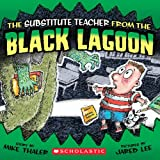 The Substitute Teacher from the Black Lagoon (Black Lagoon (8x8) - Reissues)