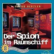 Der Spion im Raumschiff (Weltraum-Abenteuer 8) | Hanno Herzler