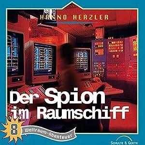 Der Spion im Raumschiff (Weltraum-Abenteuer 8) Hörspiel