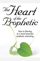 The Heart of the Prophetic Kindle Edition
