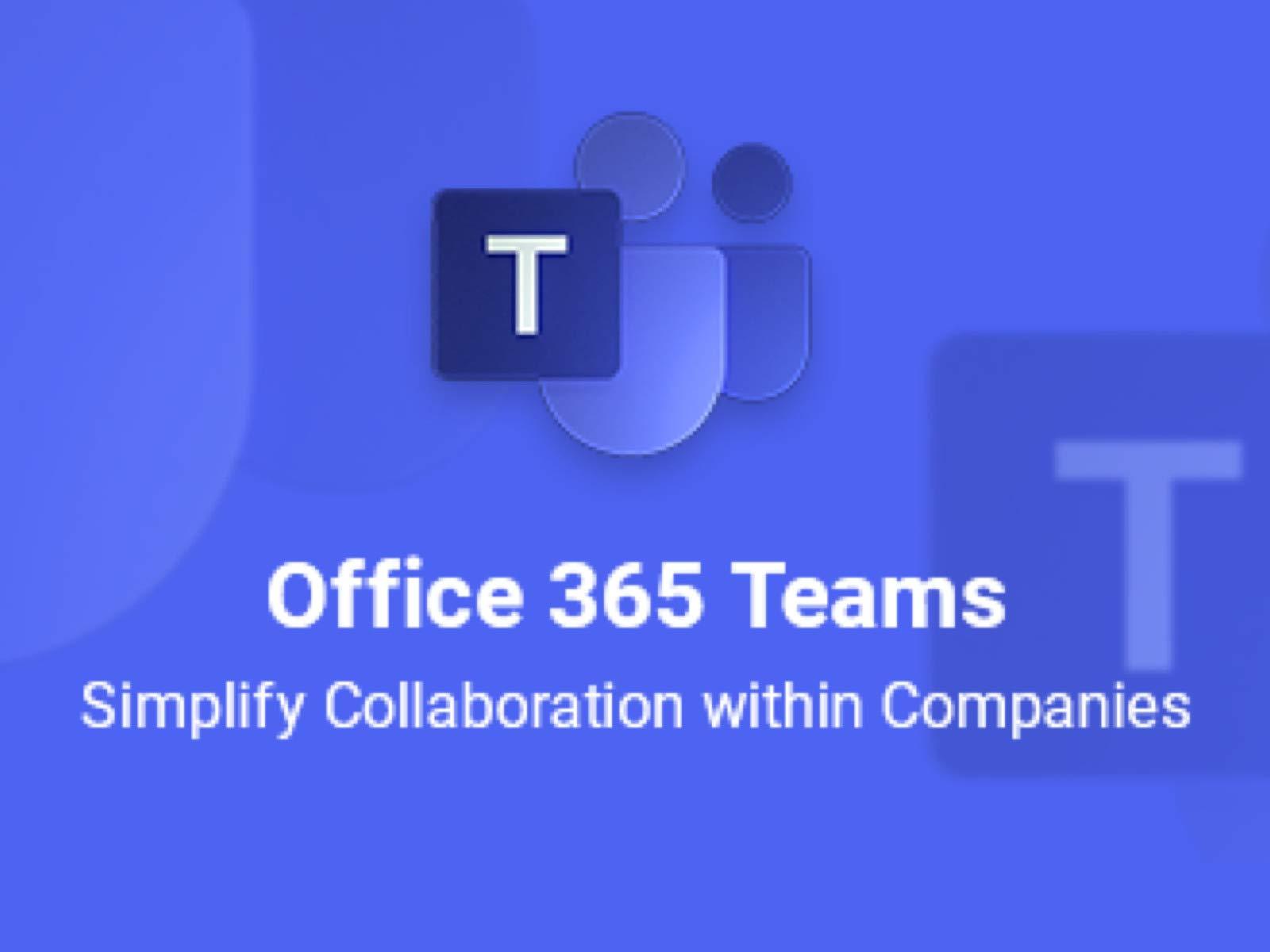 Watch Microsoft Office 365 Teams Simplify Collaboration