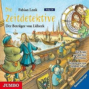 Der Betrüger von Lübeck (Die Zeitdetektive 26) Hörbuch