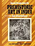 Recent Perspectives on Prehistoric Art in India and Allied Subjects : Essays in Honour of Dr. Shyam Kumar Pandey, , 8173050708